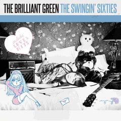 【楽天ブックスならいつでも送料無料】THE SWINGIN' SIXTIES [ the brilliant green ]