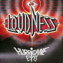 HURRICANE EYES [ LOUDNESS ]