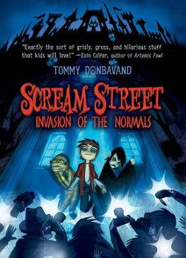 Invasion of the Normals SCREAM STREET BK07 INVASION OF (Scream Street) [ Tommy Donbavand ]