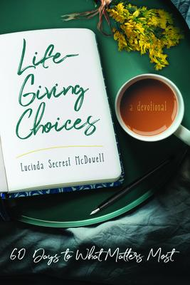 Life-Giving Choices: 60 Days to What Matters Most画像