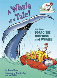 A Whale of a Tale!: All about Porpoises, Dolphins, and Whales WHALE OF A TALE (Cat in the Hat's Learning Library (Hardcover)) [ Bonnie Worth ]