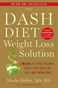 【楽天ブックスならいつでも送料無料】The Dash Diet Weight Loss Solution: 2 Weeks to Drop P...