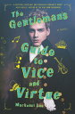 The Gentleman's Guide to Vice and Virtue GENTLEMANS GT VICE & VIRTUE [ Mackenzi Lee ]