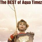 The BEST of Aqua Timez(2CD) [ Aqua Timez ]