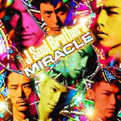 【送料無料】MIRACLE(初回生産限定 CD+2DVD) [ 三代目 J Soul Brothers ]