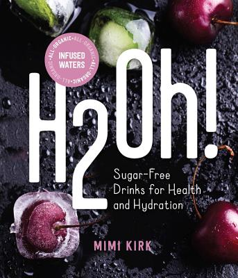 H2oh!: Infused Waters for Health and Hydration画像