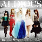die for you/Dearly/Believe Myself (限定盤B CD+DVD) [ アルディアス ]