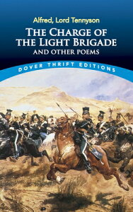 The Charge of the Light Brigade and Other Poems CHARGE OF THE LIGHT BRIGADE & (Dover Thrift Editions) [ Alfred Lord Tennyson ]
