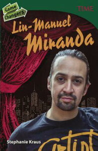 Game Changers: Lin-Manuel Miranda GAME CHANGERS BOUND FOR SCHOOL (Time for Kids Nonfiction Readers) [ Stephanie Kraus ]