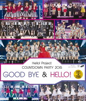Hello!Project COUNTDOWN PARTY 2015 〜 GOOD BYE & HELLO! 〜【Blu-ray】