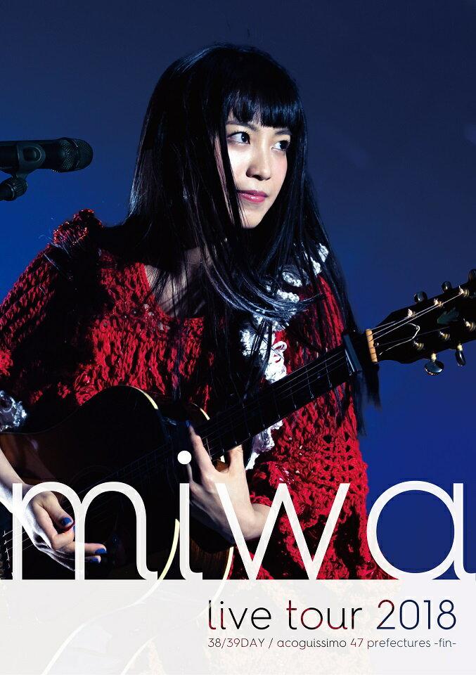miwa live tour 2018 38/39DAY / acoguissimo 47都道府県〜完〜