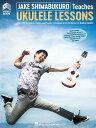Jake Shimabukuro Teaches Ukulele Lessons JAKE SHIMABUKURO TEACHES UKULE [ Jake Shimabukuro ]