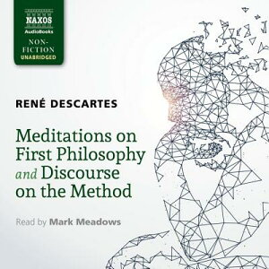 Meditations on First Philosophy and Discourse on the Method MEDITATIONS ON 1ST PHILOSOPH D [ Rene Descartes ]