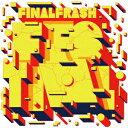 FINAL FRASH FESTIVAL [ FINAL FRASH ]