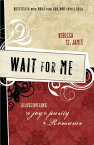 Wait for Me: Rediscovering the Joy of Purity in Romance WAIT FOR ME [ Rebecca St James ]