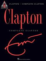 【輸入楽譜】クラプトン, Eric: エリック・クラプトン - コンプリート・クラプトン: ギターレコーデッド・ヴァージョン/TAB譜