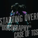 """【先着特典】STARTING OVER! """"DISCOGRAPHY"""" CASE OF TGS (ライブ写真付き) [ 東京女子流 ]"""