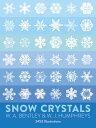 Snow Crystals SNOW CRYSTALS (Dover Pictorial Archive) [ W. A. Bentley ]