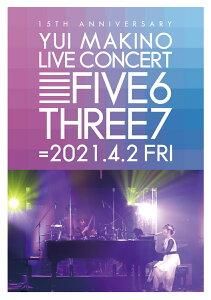 YUI MAKINO LIVE CONCERT FIVE6THREE7【Blu-ray】