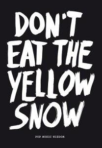 【楽天ブックスならいつでも送料無料】DON'T EAT THE YELLOW SNOW(P) [ MARCUS ED. KRAFT ]