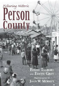 Picturing Historic Person County PICTURING HISTORIC PERSON COUN [ Eddie Talbert ]