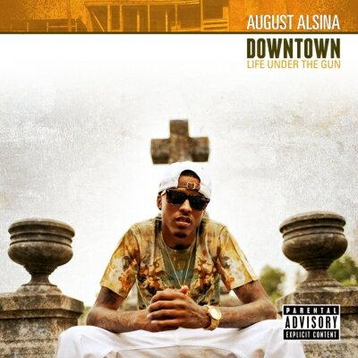【送料無料】【輸入盤】Downtown: Life Under The Gun Ep [ August Alsina ]