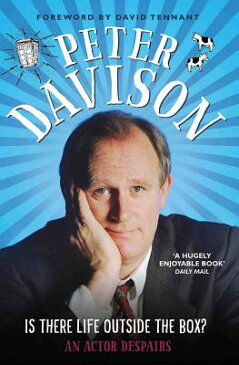 Is There Life Outside the Box: An Actor Despairs IS THERE LIFE OUTSIDE THE BOX [ Peter Davison ]