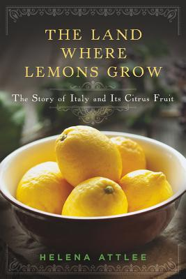 The Land Where Lemons Grow: The Story of Italy and Its Citrus Fruit画像