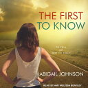 The First to Know 1ST TO KNOW M [ Abigail Johnson ]