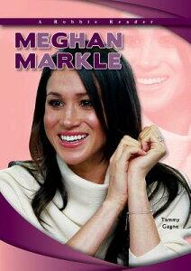 Meghan Markle MEGHAN MARKLE (Robbie Reader Contemporary Biography 2018) [ Tammy Gagne ]
