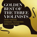 GOLDEN BEST OF THE THREE VIOLINISTS