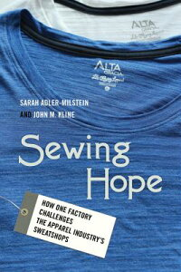 Sewing Hope: How One Factory Challenges the Apparel Industry's Sweatshops SEWING HOPE [ Sarah Adler-Milstein ]