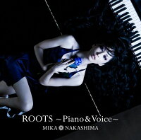 ROOTS〜Piano & Voice〜 (初回限定盤 CD+DVD)
