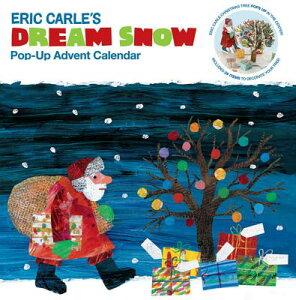 The World of Eric Carle(tm) Eric Carle's Dream Snow Pop-Up Advent Calendar CAL-ERIC CARLES DREAM SNOW (Eric Carle) [ Chronicle Books ]