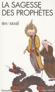 Sagesse Des Prophetes (La) FRE-SAGESSE DES PROPHETES (LA) (Collections Spiritualites) [ Muhyi-D-Din Ibn'arabi ]