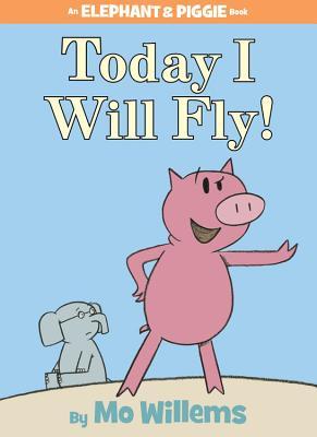 洋書, BOOKS FOR KIDS Today I Will Fly! TODAY I WILL FLY Elephant and Piggie Book Mo Willems