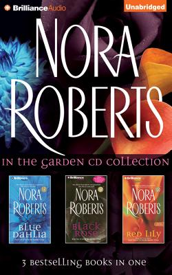 Nora Roberts in the Garden CD Collection: Blue Dahlia, Black Rose, Red Lily画像