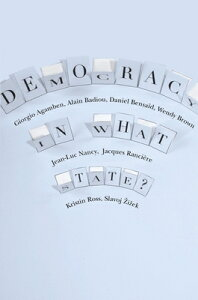 Democracy in What State? DEMOCRACY IN WHAT STATE (New Directions in Critical Theory (Hardcover)) [ Giorgio Agamben ]