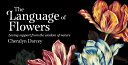 The Language of Flowers: Loving Support from the Wisdom of Nature LANGUAGE OF FLOWERS (Mini Insp...