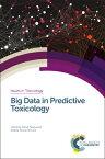 Big Data in Predictive Toxicology BIG DATA IN PREDICTIVE TOXICOL (ISSN) [ ー ]