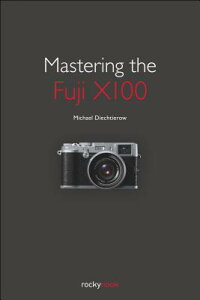 【送料無料】Mastering the Fuji X100 [ Michael Diechtierow ]