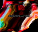 CARROTS and STiCKS (初回限定盤 2CD+DVD) [ BiSH ]