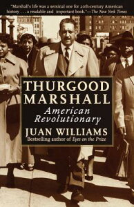 Thurgood Marshall: American Revolutionary THURGOOD MARSHALL [ Juan Williams ]