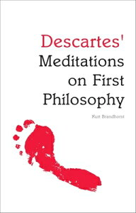 Descartes' Meditations on First Philosophy DESCARTES MEDITATIONS ON 1ST P (Indiana Philosophical Guides) [ Kurt Brandhorst ]