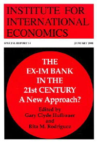 The Ex-Im Bank in the 21st Century: A New Approach? EX-IM BANK IN THE 21ST CENTURY (Special Report (Institute for International Economics)) [ Gary Clyde Hufbauer ]