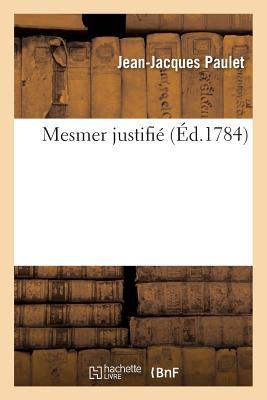 洋書, SOCIAL SCIENCE Mesmer Justifie FRE-MESMER JUSTIFIE Sciences Jean-Jacques Paulet