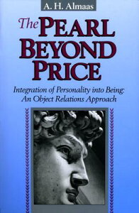 The Pearl Beyond Price: Integration of Personality Into Being: An Object Relations Approach PEARL BEYOND PRICE (Diamond Mind) [ A. H. Almaas ]