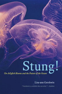 Stung!: On Jellyfish Blooms and the Future of the Ocean STUNG [ Lisa-Ann Gershwin ]