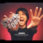 STRONG SOUL [ DEEN ]