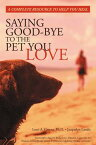 Saying Good-Bye to the Pet You Love [ Lori Greene ]